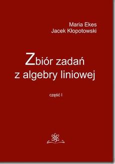 Zbiór zadań z algebry liniowej część I
