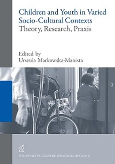 Children and Youth in Varied Socio-Cultural Contexts. Theory, Research, Praxis