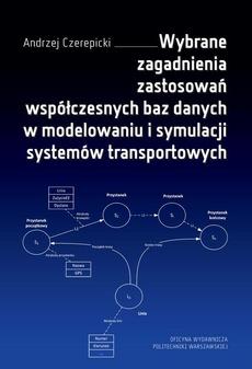Wybrane zagadnienia zastosowań współczesnych baz danych w modelowaniu i symulacji systemów transportowych