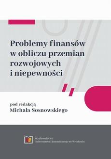 Problemy finansów w obliczu przemian rozwojowych i niepewności