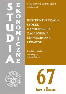 Restrukturyzacja spółek handlowych. Zagadnienia ekonomiczne i prawne. SE 67