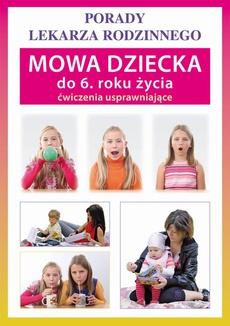 Mowa dziecka do 6. roku życia. Ćwiczenia usprawniające