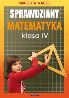 Sprawdziany. Matematyka Klasa IV