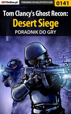 Tom Clancy's Ghost Recon: Desert Siege - poradnik do gry