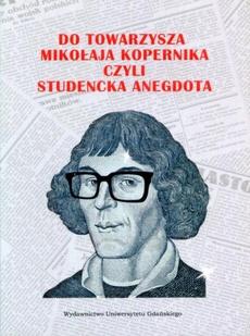 Do Towarzysza Mikołaja Kopernika czyli studencka anegdota