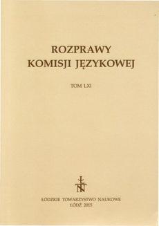 Rozprawy Komisji Językowej ŁTN t. LXI