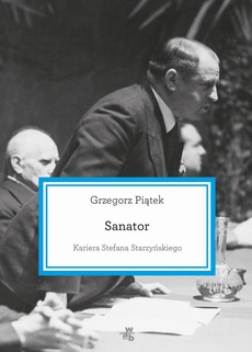 Sanator. Kariera Stefana Starzyńskiego