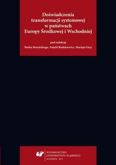 Doświadczenia transformacji systemowej w państwach Europy Środkowej i Wschodniej - 08 Tranzycja demokratyczna w Europie Środkowej i Wschodniej. Proces przekształceń społeczno-politycznych w świetle założeń teorii rewolucji...