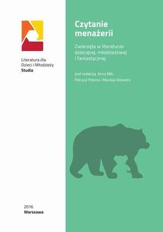 Czytanie menażerii: zwierzęta w literaturze dziecięcej, młodzieżowej i fantastycznej