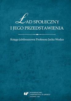 Ład społeczny i jego przedstawienia - 23 Kilka podstawowych informacji o Jubilacie; Wykaz najważniejszych publikacji; Promotor prac doktorskich – wykaz