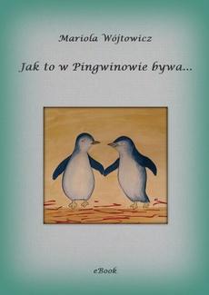 Jak to w Pingwinowie bywa...