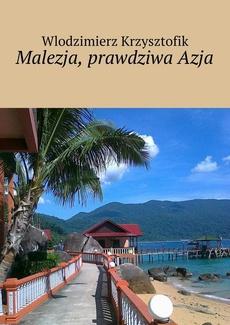 Malezja, prawdziwa Azja