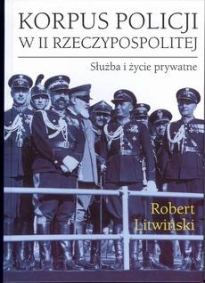 Korpus policji w II Rzeczypospolitej. Służba i życie prywatne
