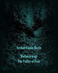Dolina trwogi. The Valley of Fear