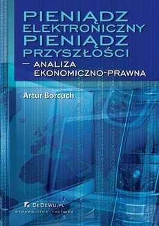 Pieniądz elektroniczny – Pieniądz przyszłości – analiza ekonomiczno-prawna