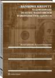 Bankowe kredyty waloryzowane do kursu walut obcych w orzecznictwie sądowym