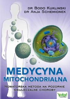 Medycyna mitochondrialna. Nowatorska metoda na pozornie nieuleczalne choroby