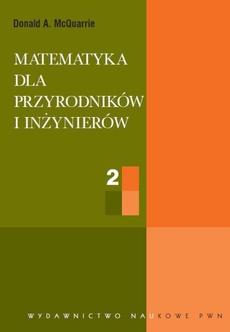 Matematyka dla przyrodników i inżynierów, t. 2