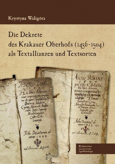 Die Dekrete des Krakauer Oberhofs (1456-1504) als Textallianzen und Textsorten
