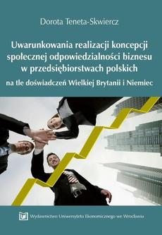 Uwarunkowania realizacji koncepcji społecznej odpowiedzialności biznesu w przedsiębiorstwach polskich na tle doświadczeń Wielkiej Brytanii i Niemiec