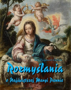Rozmyślania o Najświętszej Maryi Pannie na każdy dzień maja