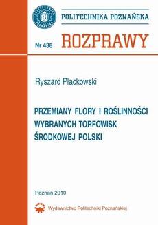 Przemiany flory i roślinności wybranych torfowisk środkowej Polski