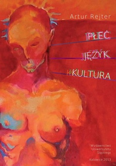 Płeć - język - kultura - 03 Wizerunek płci w staropolskiej literaturze popularnej - między konwencją estetyczną a komunikacją społeczną
