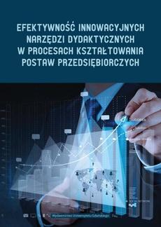 Efektywność innowacyjnych narzędzi dydaktycznych w procesie kształtowania postaw przedsiębiorczych