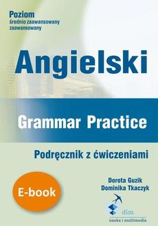 Angielski. Grammar Practice. Podręcznik z ćwiczeniami