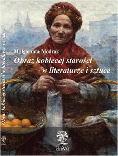 Obraz kobiecej starości w literaturze i sztuce