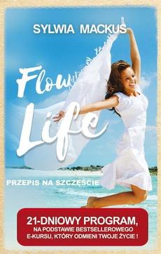 Flow Life - przepis na szczęście