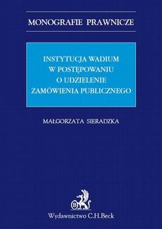 Instytucja wadium w postępowaniu o udzielenie zamówienia publicznego