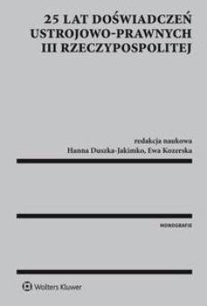 25 lat doświadczeń ustrojowo-prawnych III Rzeczypospolitej