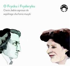 O Frycku i Fryderyku - Ciocia Jadzia zaprasza do wspólnego słuchania muzyki