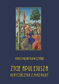 Życie Apulejusza platończyka z Madaury