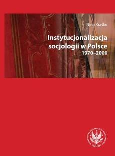 Instytucjonalizacja socjologii w Polsce 1970-2000