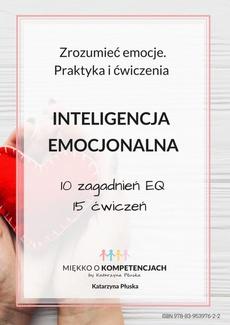 Inteligencja emocjonalna. Zrozumieć emocje. Praktyka i ćwiczenia