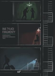 (Nie tylko) fragmenty. Wybór nowych dramatów chorwackich. T. 1–2