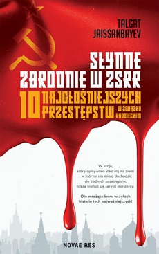Słynne zbrodnie w ZSRR. 10 najgłośniejszych przestępstw w Związku Radzieckim