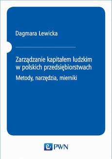 Zarządzanie kapitałem ludzkim w polskich przedsiębiorstwach. Metody, narzędzia, mierniki