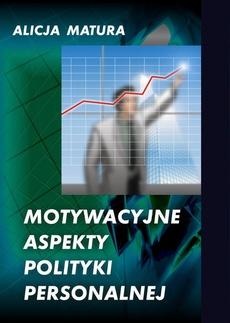 Motywacyjne aspekty polityki personalnej