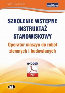 Szkolenie wstępne Instruktaż stanowiskowy Operator maszyn do robót ziemnych i budowlanych