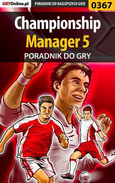 Championship Manager 5 - poradnik do gry