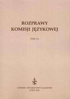 Rozprawy Komisji Językowej ŁTN t. LX