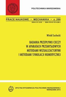 """Badania przepływu cieczy w aparatach przemysłowych metodami wizualizacyjnymi i metodami symulacji numerycznej. Zeszyt """"Mechanika"""" nr 266"""