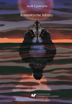 """Romantyczne lektury - 01 Dynamiczna koncepcja struktury cyklu lirycznego, czyli raz jeszcze o """"Sonetach krymskich""""; W stronę romantyzmu — o """"Hymnie"""" Mickiewicza"""