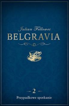 Belgravia Przypadkowe spotkanie - odcinek 2