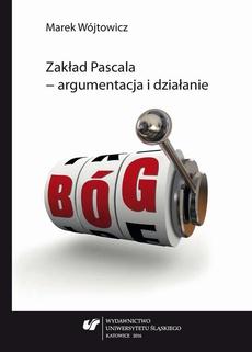 Zakład Pascala – argumentacja i działanie - 04 Konsekwencje założenia się o istnienie Boga