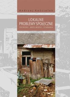 Lokalne problemy społeczne. Potrzeby, możliwości, starania