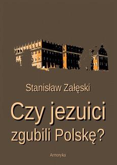 Czy jezuici zgubili Polskę?
